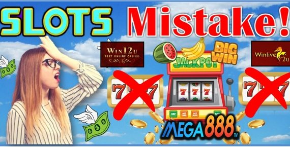 Mega888 Common Slots Mistake