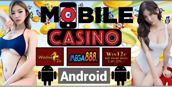 Android Mega888 Mobile Casino