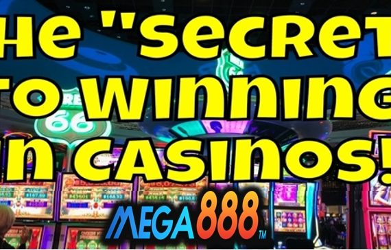 Mega888 Casino Winning Secret